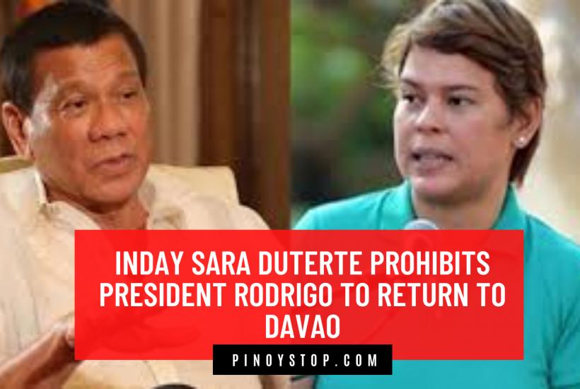 Inday Sara Duterte Prohibits President Rodrigo Duterte To Return to Davao